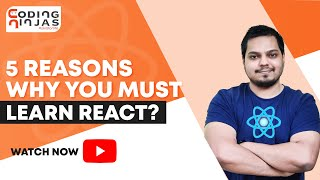 5 Reasons Why You Must Learn React?