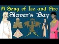 A Song of Ice and Fire: Slaver's Bay