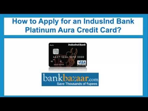 How to Apply for an IndusInd Bank Platinum Aura Credit Card