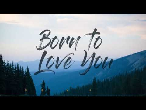 LANCO - Born to Love You (Lyrics)