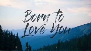 LANCO - Born to Love You (Lyrics)