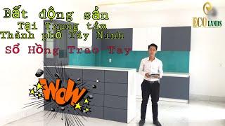 Nhà đất trung tâm thành phố Tây Ninh |ECO LANDS GROUP| Nhà Đất Tây Ninh