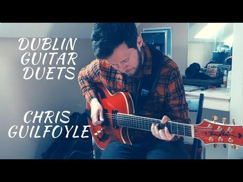Dublin Guitar Duets // Chris Guilfoyle