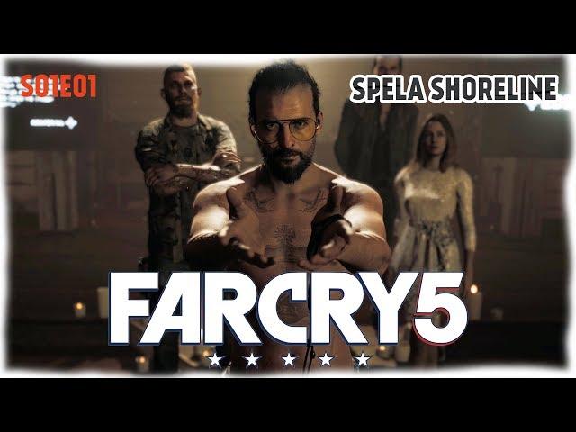 SPELA SHORELINE | Far Cry 5 | S01E01