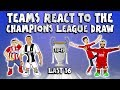 🏆TEAMS REACT TO THE LAST 16 UCL DRAW🏆 (Champions League Draw 18/19)