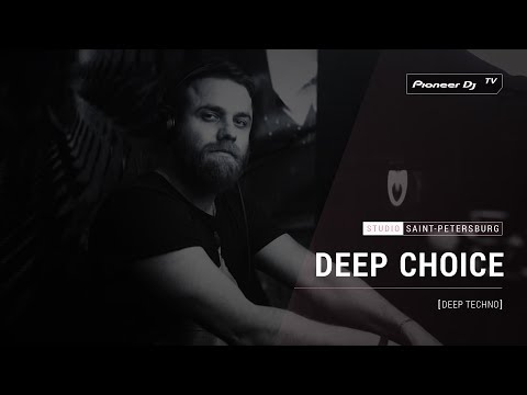 DEEP CHOICE [ deep techno ] @ Pioneer DJ TV | Saint-Petersburg