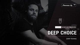 DEEP CHOICE [ deep techno ] @ Pioneer DJ TV | Saint-Petersburg