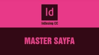 Indesign Dersi: 04 - Şablon (Master) Sayfa Nedir?