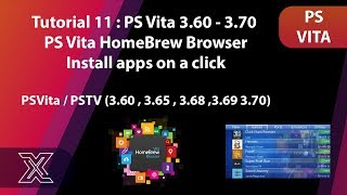 Tutorial 11 :  PS Vita 3.60 - 3.70 | PS Vita HomeBrew Browser