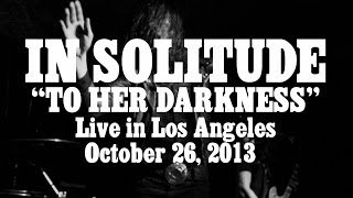 "In Solitude ""To Her Darkness"" (LIVE)"