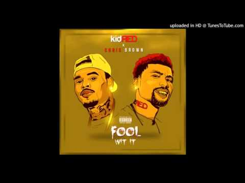 Kid Red ft. Chris Brown - Fool Wit It (Official Audio)