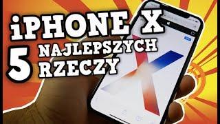 5 NAJLEPSZYCH RZECZY W iPHONE X  | AppleNaYouTube