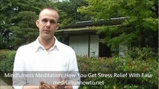 mindfulness meditation how you get stress relief with ease