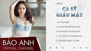 Album Ca Sĩ Giấu Mặt | Bảo Anh