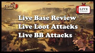 Clash Of Clans | My Fourth  Online Stream | Live Base Review  |  Live Attacks