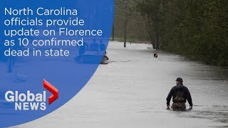 Hurricane Florence: North Carolina officials provide update as 10 confirmed dead from storm