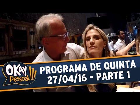 Okay Pessoal!!! (27/04/16) - Quarta - Parte 1