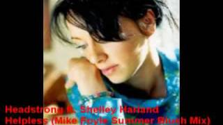 Headstrong Ft. Shelley Harland - Helpless (Mike Foyle summer blush mix)