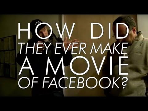 How Did They Ever Make A Movie Of Facebook? - Documentary