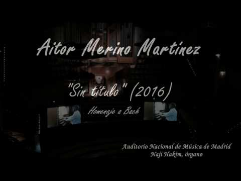 "Aitor Merino Martínez: ""Sin título"" (2016), Homenaje a Bach."