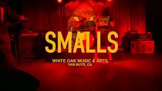 Smalls - Live @ White Oak Music & Arts 04/22/2015