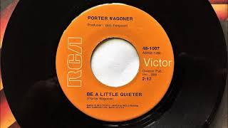 Be A Little Quieter , Porter Wagoner , 1971
