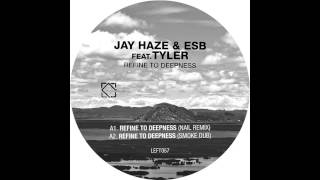 Jay Haze & ESB - Refine To Deepness (Nail Remix)