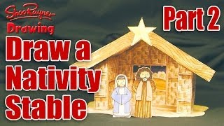 Make a Nativity Scene - Part 2 - Draw the Stable