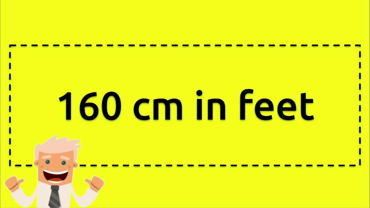 160 CM in Feet