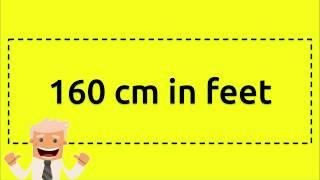 160 cm in feet (The Correct answer in Description)