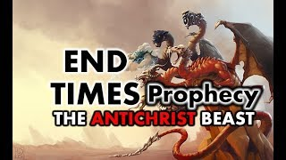 End Times Prophecy - 7 Headed Beast of Revelation