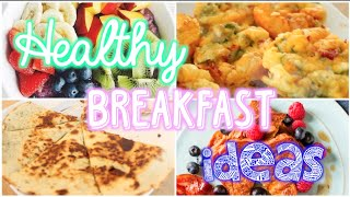 Healthy and Easy Breakfast Ideas!