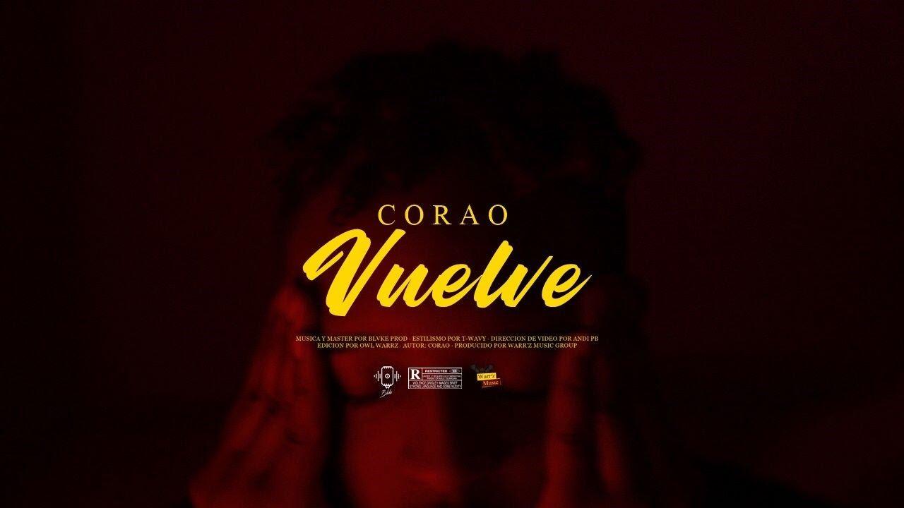 Download Corao - VUELVE (Video Official)
