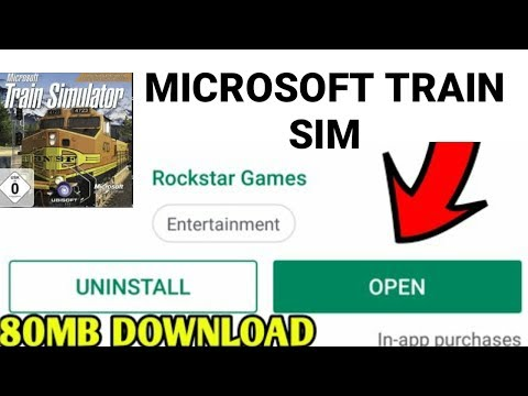 [60MB] DOWNLOAD MICROSOFT TRAIN SIMULATOR FOR ANDROID DEVICES. {2019 UPDATE}