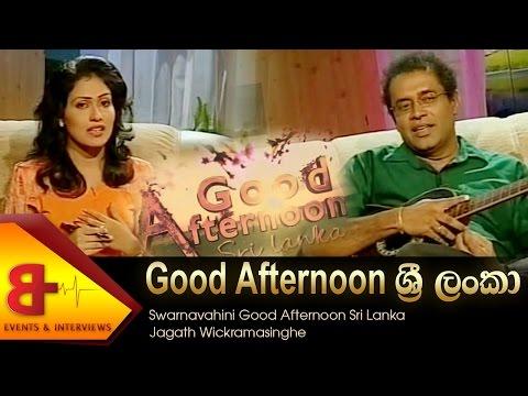 Good Afternoon Sri Lanka - Jagath Wickramasinghe