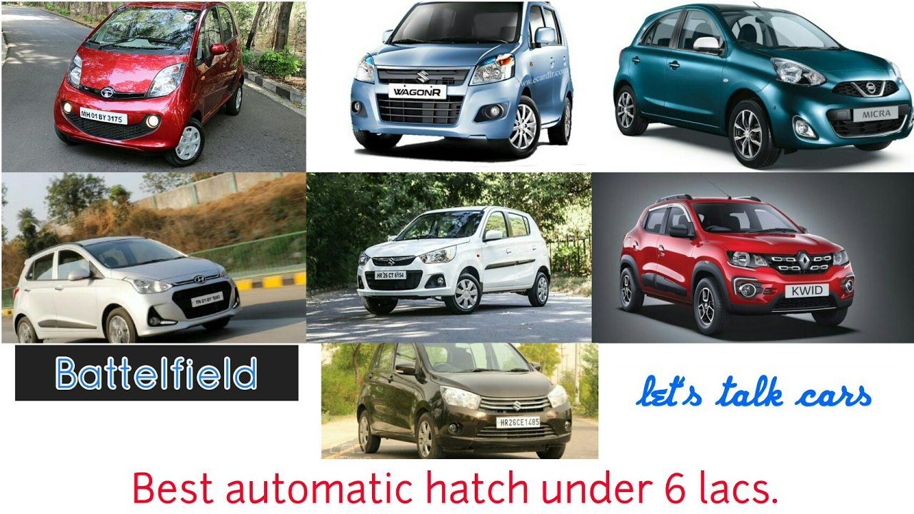 2017 best automatic hatch under 6 lacs inr feat ignis grand i10 etc battelfield which one to buy