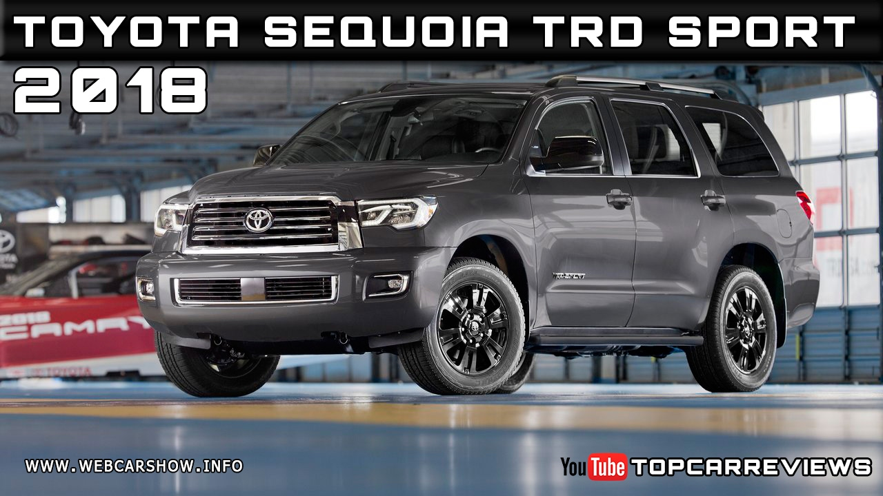 2018 toyota sequoia trd sport review rendered price specs release date top car reviews