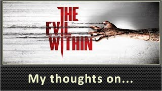 My Thoughts On The Evil Within (2014)