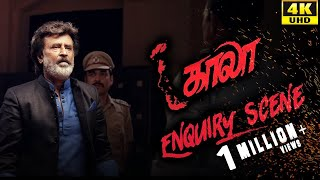 Kaala (Tamil) - Enquiry Scene | Rajinikanth | Nana Patekar | Huma Qureshi | 4K [with Subs]