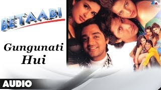 Betaabi : Gungunati Hui Full Audio Song | Chandrachur Singh, Arshad Warsi |