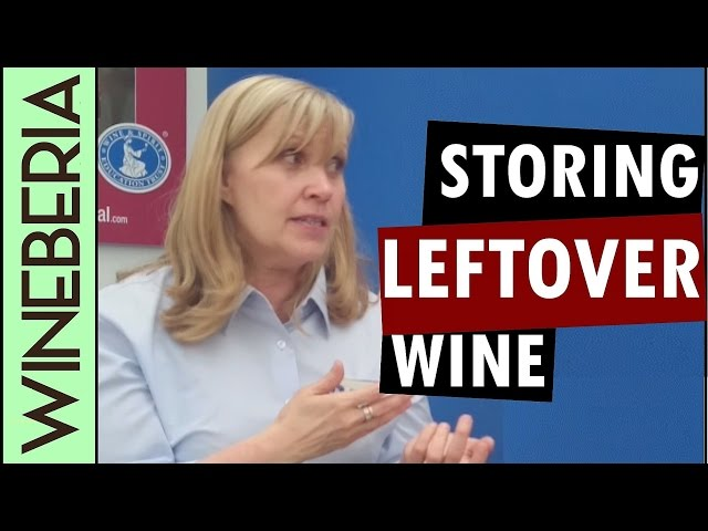 HOW TO STORE LEFTOVER WINE