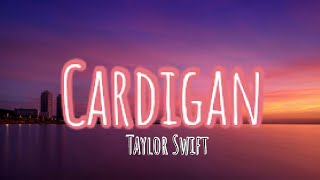 CARDIGAN LYRICS | TAYLOR SWIFT