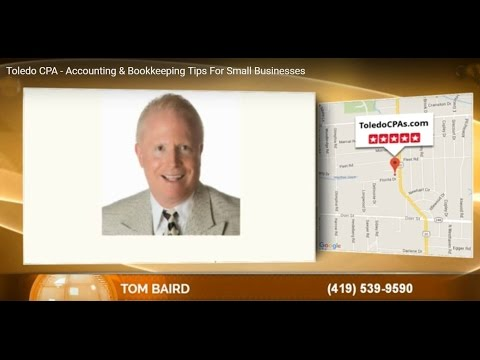 Toledo CPA – Accounting & Bookkeeping Tips For Small Businesses