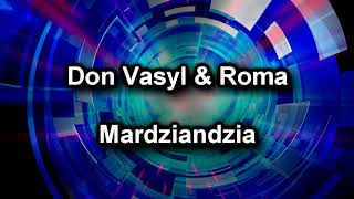 Don Vasyl & Roma - Mardziandzia