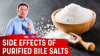 Side Effects of Taking Purified Bile Salts
