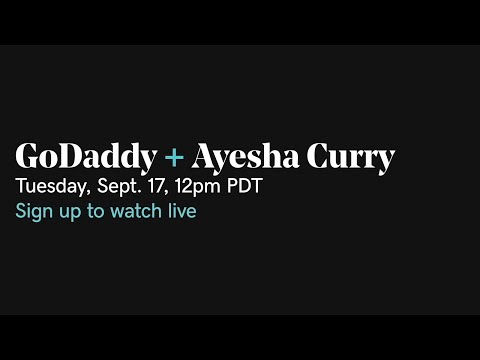 Sign Up For Access to GoDaddy's Live Stream with Ayesha Curry