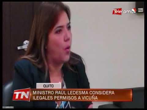 Ministro Raúl Ledesma considera ilegales permisos a Vicuña