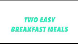 Two Fast, Healthy and Easy breakfast || الرجوع للدراسه: وجبتين فطور سريعه، سهله و صحيه