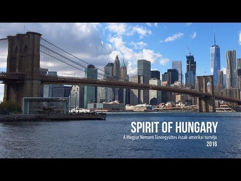 Spirit of Hungary - A Magyar Nemzeti Táncegyüttes amerikai turnéja 2016