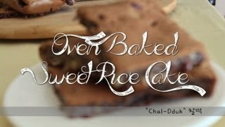 Korean Oven Baked Sweet Rice Cake (chal-dduk: La 찰떡)